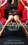 Lesbian Romance: Catnipped (Cat Paranormal Shapeshifter Romance) (New Adult and College Women's Fiction Romantic) - Olivia Myers