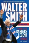 Walter Smith: The IBROx Gaffer, a Tribute to a Rangers Legend - Scott Burns