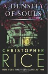 A Density of Souls - Christopher Rice, James Daniels