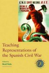 Teaching Representations of the Spanish Civil War - Noël Maureen Valis