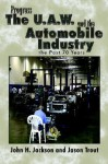 Progress the U.A.W. and the Automobile: Industry the Past 70 Years - John H. Jackson