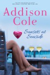 Sunsets at Seaside (Sweet with Heat: Seaside Summers Book 4) - Addison Cole