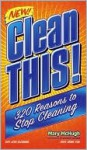 Clean This!: 320 Reasons to Stop Cleaning - Mary McHugh, Adrienne Hartman