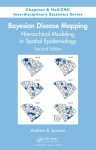 Bayesian Disease Mapping: Hierarchical Modeling in Spatial Epidemiology, Second Edition (Chapman & Hall/CRC Interdisciplinary Statistics) - Andrew B. Lawson