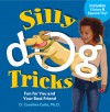 Silly Dog Tricks: Fun for You and Your Best Friend - D. Caroline Coile