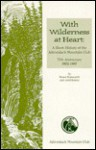 With Wilderness at Heart: A Short History of the Adirondack Mountain Club, 75th Anniversary 1922-1997 - Bruce Wadsworth