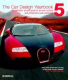 The Car Design Yearbook 5: The Definitive Annual Guide to All New Concept And Production Cars Worldwide - Stephen Newbury