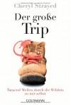 Der große Trip: Tausend Meilen durch die Wildnis zu mir selbst - Cheryl Strayed, Reiner Pfleiderer
