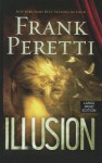 Illusion (Thorndike Christian Mystery) - Frank Peretti