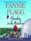 Standing in the Rainbow (Audio) - Fannie Flagg