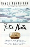 Fatal North: Murder Survival Aboard U S S Polaris 1ST U S Expedition North Pole - Bruce Henderson