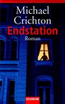 Endstation. - Michael Crichton