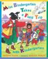 Miss Bindergarten Takes a Field Trip with Kindergarten - Joseph Slate, Ashley Wolff