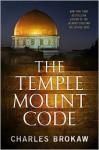 The Temple Mount Code - Charles Brokaw