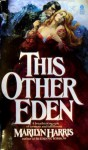 This Other Eden - Marilyn Harris
