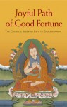 Joyful Path of Good Fortune: The Complete Buddhist Path to Enlightenment - Kelsang Gyatso