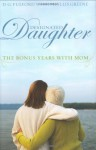 Designated Daughter: The Bonus Years With Mom - D.G. Fulford, Phyllis Greene