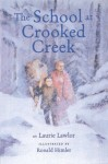 The School at Crooked Creek - Laurie Lawlor