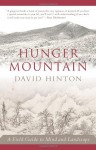 Hunger Mountain: A Field Guide to Mind and Landscape - David Hinton