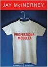Professione: modella - Jay McInerney, Sergio Claudio Perroni
