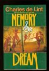 Memory & Dream (Newford #5) - Charles de Lint, John Howe