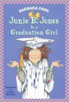 Junie B. Jones Is a Graduation Girl - Barbara Park, Denise Brunkus