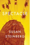 Spectacle: Stories - Susan Steinberg
