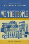 A Student's Guide to We the People, Fifth Edition - Benjamin Ginsburg, Theodore J. Lowi, Margaret Weir