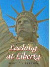 Looking at Liberty - Harvey Stevenson
