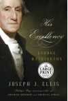 His Excellency: George Washington (Random House Large Print Biography) - Joseph J. Ellis