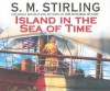Island in the Sea of Time (Nantucket, #1) - S.M. Stirling, Todd McLaren