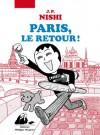 Paris, le retour - Jean-Paul Nishi, Anaïs Koechlin, Corinne Quentin