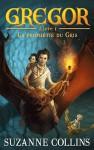 La prophétie du Gris (Gregor, #1) - Laure Porché, Suzanne Collins