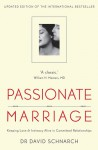 Passionate Marriage: Keeping Love & Intimacy Alive in Committed Relationships - David Schnarch