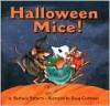 Halloween Mice! - Bethany Roberts, Doug Cushman