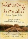 What difference do it make? - Stories of Hope and Healing - Ron Hall, Denver Moore