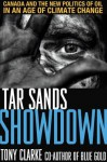 Tar Sands Showdown: Canada and the New Politics of Oil in an Age of Climate Change - Tony Clarke