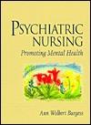 Psychiatric Nursing: Promoting Mental Health - Ann Wolbert Burgess