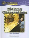 Making Observations (Reading Essentials Discovering & Exploring Science) - Vijaya Khisty Bodach