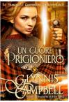 Un Cuore Prigioniero (Le Fanciulle Guerriere di Rivenloch Vol. 2) - Glynnis Campbell, Ernesto Pavan