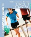 The Complete Guide to Circuit Training (Complete Guides) - Debbie Lawrence, Richard (Bob) Hope