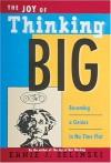 The Joy of Thinking Big - Ernie J. Zelinski
