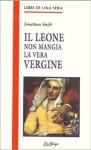 Il leone non mangia la vera vergine - Jonathan Swift, Giuliano Acunzoli