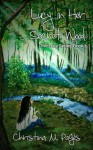Lucy in Her Secret Wood (The Lucy Series) - Christina M. Pagès