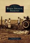 Warm Springs, Fremont - Philip Holmes, Patricia Wipfli Schaffarczyk