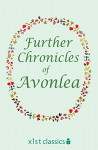 Further Chronicles of Avonlea (Xist Classics) - Lucy Maud Montgomery