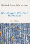 Social Work Research in Practice: Ethical and Political Contexts - Heather D'Cruz, Martyn Jones
