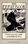 The Eerie Book: Tales of the Macabre and Supernatural - Margaret Armour, W.B. MacDougall