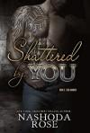 Shattered by You (Tear Asunder Book 3) - Nashoda Rose, Hot Tree Editing