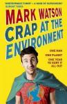 Crap at the environment - Mark Watson